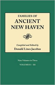 """Families of Ancient New Haven. Originally Published as """"New Haven Genealogical Magazine,"""" Volumes I-VIII [1922-1921] and Cross Index Volume [1939]. Ni"""