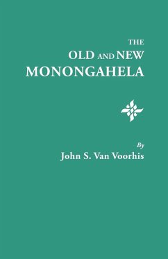 The Old and New Monongahela - Van Voorhis, John S.