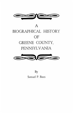 A Biographical History of Greene County, Pennsylvania - Bates, Samuel P. Bates