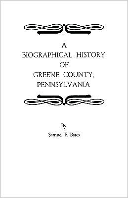 A Biographical History Of Greene County, Pennsylvania - Bates