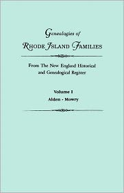 Genealogies Of Rhode Island Families From The New England Historical And Genealogical Register. In Two Volumes. Volume I - Gary Boyd Roberts