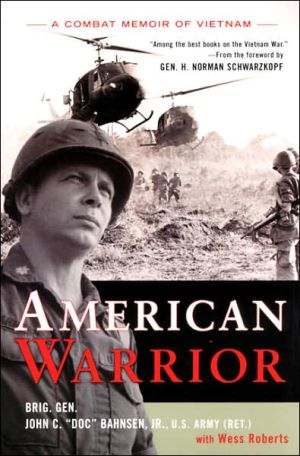 American Warrior: A Combat Memoir Of Vietnam - John C. Bahnsen, With Wess Roberts, Foreword by H. Norman Schwarzkopf