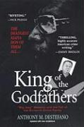 "King of the Godfathers: ""Big Joey"" Massino and the Fall of the Bonanno Crime Family"
