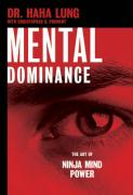 Mental Dominance: The Art of Ninja Mind Power