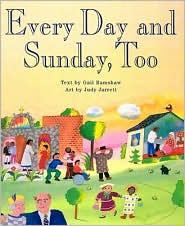 Every Day and Sunday, Too - Gail Ramshaw, Judy Jarrett (Illustrator)