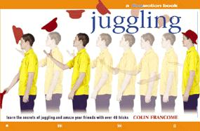 Juggling: A Flowmotion Book: Learn the Secrets of Juggling and Amaze Your Friends with Over 40 Tricks
