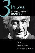Three Plays: The Political Theater of Howard Zinn: Emma/Marx in Soho/Daughter of Venus
