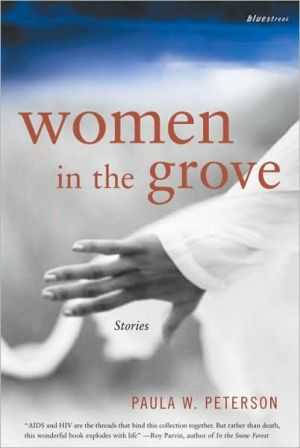Women in the Grove: Stories - Paula W. Peterson