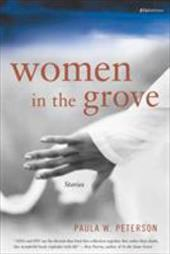 Women in the Grove: Stories - Peterson, Paula W.