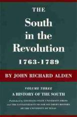The South in the Revolution, 1763--1789 - John Richard Alden