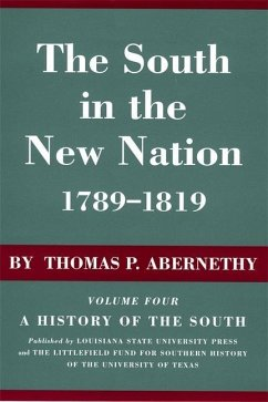 The South in the New Nation, 1789--1819: A History of the South - Abernethy, Thomas P. Abernathy, Thomas P.