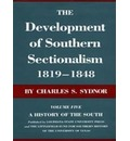 The Development of Southern Sectionalism, 1819-1848 - Charles Sackett Sydnor