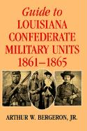 Guide to Louisiana Confederate Military Units 1861-1865