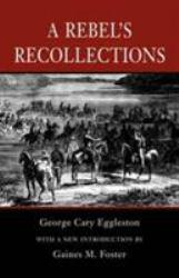 Rebel's Recollections - George Cary Eggleston