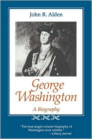 George Washington; A Biography - John R. Alden