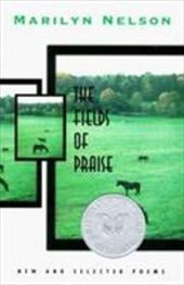 The Fields of Praise: New and Selected Poems - Nelson, Marilyn