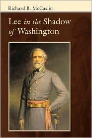 Lee in the Shadow of Washington - Richard B. McCaslin