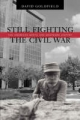 Still Fighting the Civil War - David R. Goldfield