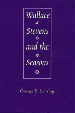 Wallace Stevens and the Seasons - Lensing, George S.