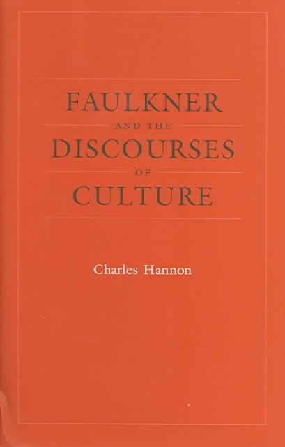 Faulkner and the Discourses of Culture - Charles Hannon