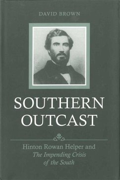 Southern Outcast: Hinton Rowan Helper and the Impending Crisis of the South - Brown, David