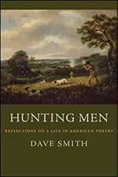 Hunting Men: Reflections on a Life in American Poetry - Smith, Dave