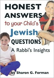 Honest Answers to Your Child's Jewish Questions: A Rabbi's Insights - Sharon G. Forman