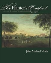 The Planter's Prospect: Privilege and Slavery in Plantation Paintings - Vlach, John Michael