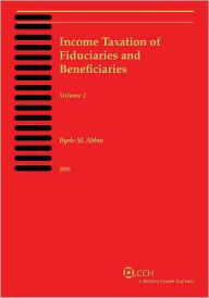 Income Taxation of Fiduciaries and Beneficiaries - Byrle M. Abbin JD CPA