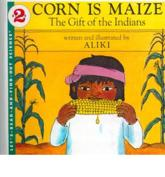 Corn Is Maize - Aliki