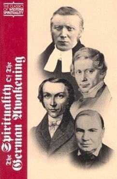 The Spirituality of the German Awakening - Herausgeber: Crowner, David Christianson, Gerald / Mitwirkender: Marty, Martin E.