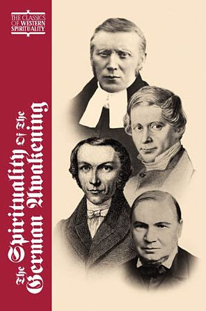 The Spirituality of the German Awakening - David Crowner (Editor), Gerald Christianson (Editor), Preface by Martin E. Marty