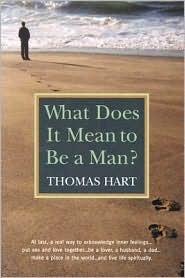 What Does It Mean to Be a Man? - Thomas N. Hart