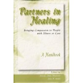 Partners in Healing: Bringing Compassion to People with Illness or Loss--A Handbook - Beverly Anne Musgrave
