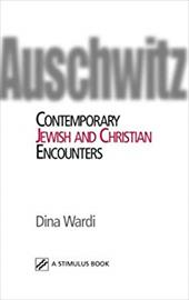Auschwitz: Contemporary Jewish and Christian Encounters - Wardi, Dina