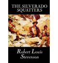 The Silverado Squattersr by Robert Louis Stevenson, Fiction, Classics - Robert Louis Stevenson