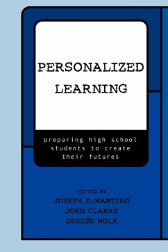 Personalized Learning: Preparing High School Students to Create Their Futures - Smith, Catherine H. DiMartino Joseph Clarke, John