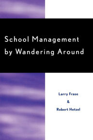 School Management by Wandering Around - Larry Frase