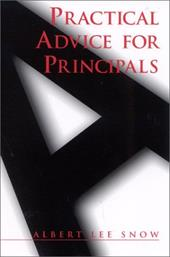 Practical Advice for Principals - Snow, Albert Lee