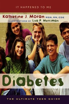 Diabetes: The Ultimate Teen Guide - Moran, Katherine J. Moran, Msn Merriman, Lisa P.