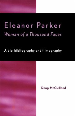 Eleanor Parker: Woman of a Thousand Faces - McClelland, Doug