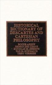 Historical Dictionary of Descartes and Cartesian Philosophy - Ariew, Roger / Des Chene, Dennis / Jesseph, Douglas M.