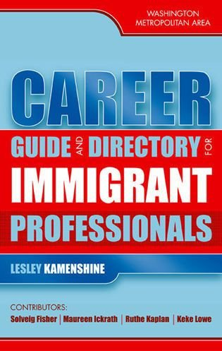 Career Guide and Directory for Immigrant Professionals - Lesley Kamenshine