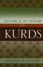 Historical Dictionary of the Kurds - Gunter, Michael M.