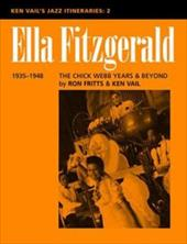 Ella Fitzgerald: The Chick Webb Years and Beyond 1935-1948: Ken Vail's Jazz Itineraries 2 - Fritts, Ron / Vail, Ken