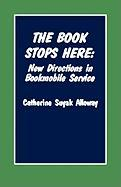 The Book Stops Here: New Directions for Bookmobile Service: New Directions for Bookmobile Service