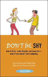 Don't Be Shy: How to Fit in, Make Friends, and Have Fun - Even If You Weren't Born Outgoing - Claude Clement