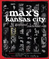 Max's Kansas City: Art, Glamour, Rock and Roll - Kasher, Steven / Reed, Lou / Kaye, Lenny