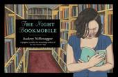 The Night Bookmobile - Niffenegger, Audrey