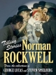 Telling Stories: Norman Rockwell - Virginia M. Mecklenburg; Todd McCarthy